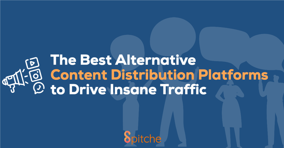 The Best Alternative Content Distribution Platforms to Drive Insane Traffic