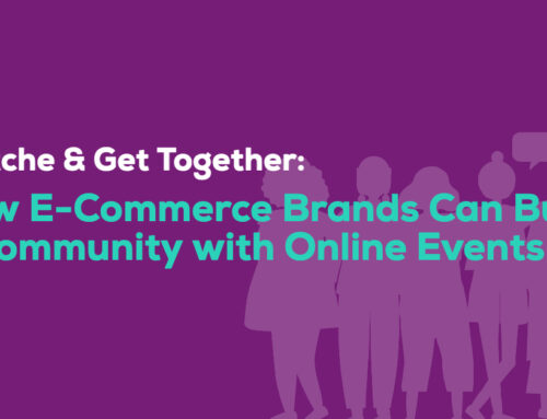 How E-Commerce Brands Can Build a Community with Online Events